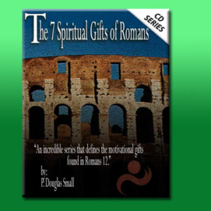 The 7 Spiritual Gifts of Romans, Part 3